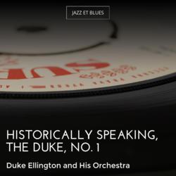 Historically Speaking, the Duke, No. 1