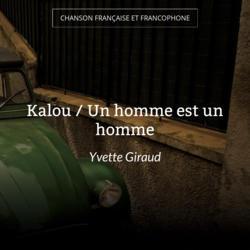 Kalou / Un homme est un homme