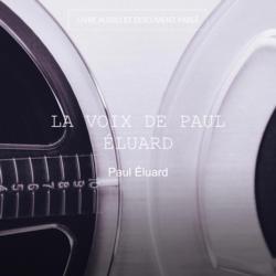 La voix de Paul Éluard