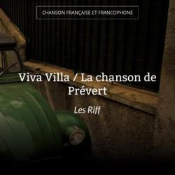 Viva Villa / La chanson de Prévert