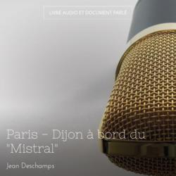 """Paris - Dijon à bord du """"Mistral"""""""