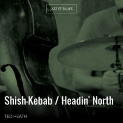 Shish-Kebab / Headin' North