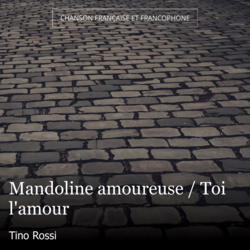 Mandoline amoureuse / Toi l'amour