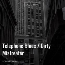 Telephone Blues / Dirty Mistreater