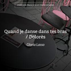 Quand je danse dans tes bras / Dolorès