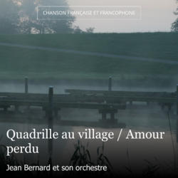Quadrille au village / Amour perdu
