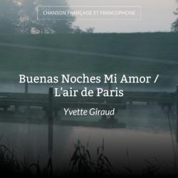 Buenas Noches Mi Amor / L'air de Paris