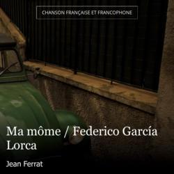 Ma môme / Federico García Lorca