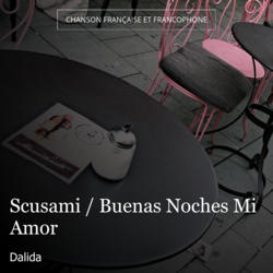 Scusami / Buenas Noches Mi Amor