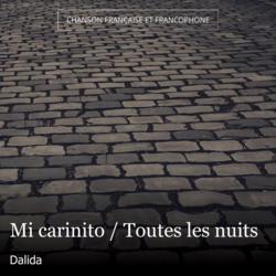 Mi carinito / Toutes les nuits