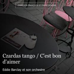Czardas tango / C'est bon d'aimer