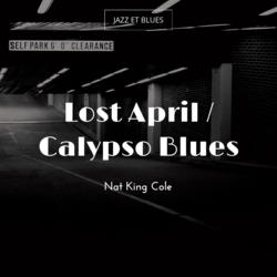Lost April / Calypso Blues