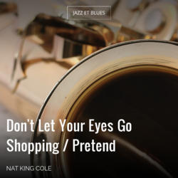 Don't Let Your Eyes Go Shopping / Pretend