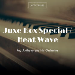 Juxe Box Special / Heat Wave