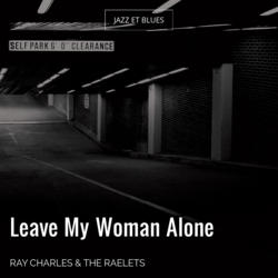 Leave My Woman Alone