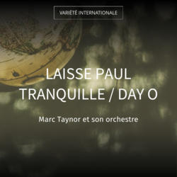 Laisse Paul tranquille / Day o