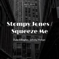 Stompy Jones / Squeeze Me