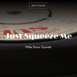 Just Squeeze Me