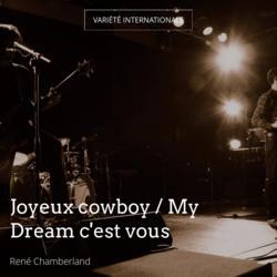 Joyeux cowboy / My Dream c'est vous