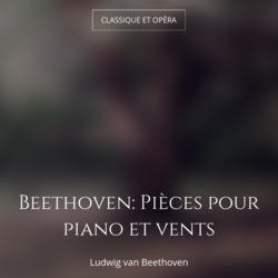 Beethoven: Pièces pour piano et vents