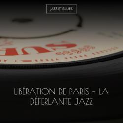 Libération De Paris - La Déferlante Jazz
