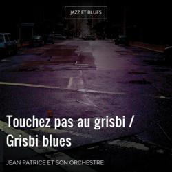 Touchez pas au grisbi / Grisbi blues
