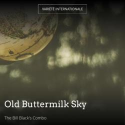 Old Buttermilk Sky