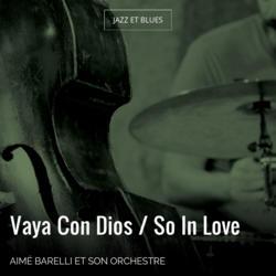 Vaya Con Dios / So In Love