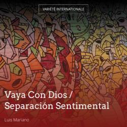 Vaya Con Dios / Separación Sentimental