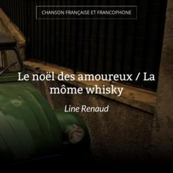 Le noël des amoureux / La môme whisky