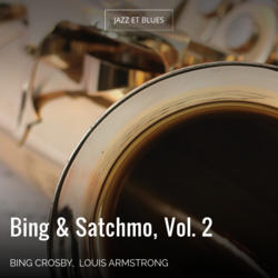 Bing & Satchmo, Vol. 2