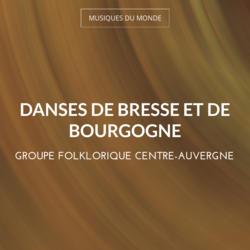 Danses de Bresse et de Bourgogne