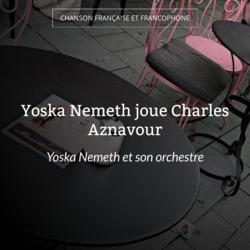 Yoska Nemeth joue Charles Aznavour