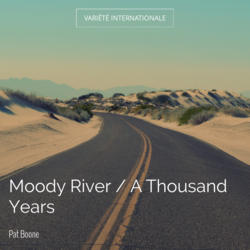 Moody River / A Thousand Years