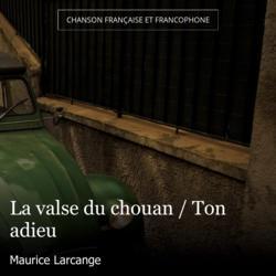 La valse du chouan / Ton adieu