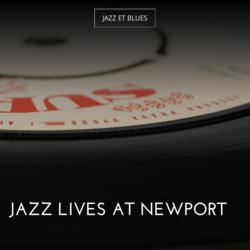 Jazz Lives at Newport