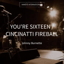 You're Sixteen / Cincinatti Fireball