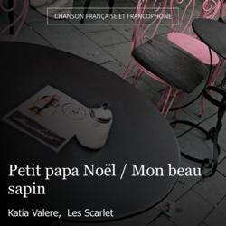 Petit papa Noël / Mon beau sapin