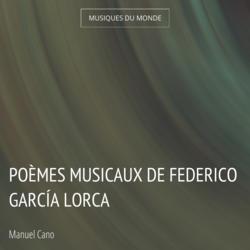 Poèmes musicaux de Federico García Lorca