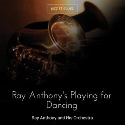 Ray Anthony's Playing for Dancing