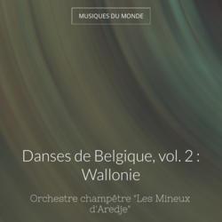 Danses de Belgique, vol. 2 : Wallonie