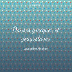 Danses grecques et yougoslaves