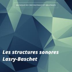 Les structures sonores Lasry-Baschet