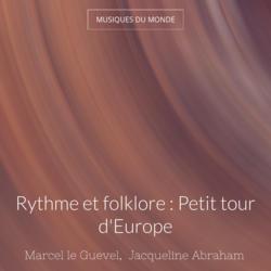 Rythme et folklore : Petit tour d'Europe