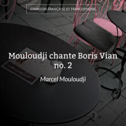 Mouloudji chante Boris Vian no. 2