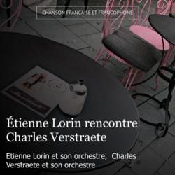 Étienne Lorin rencontre Charles Verstraete