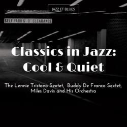 Classics in Jazz: Cool & Quiet