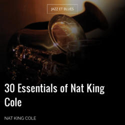 30 Essentials of Nat King Cole