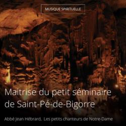 Maitrise du petit séminaire de Saint-Pé-de-Bigorre