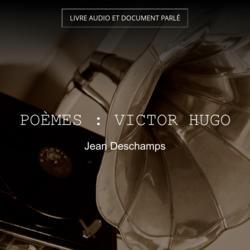 Poèmes : Victor Hugo